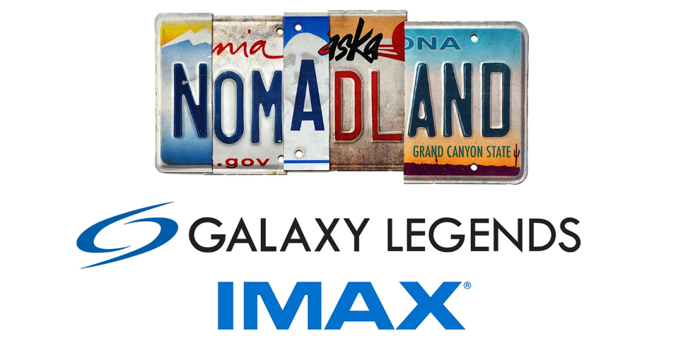 SEE NOMADLAND IN IMAX EXCLUSIVELY AT GALAXY LEGENDS image